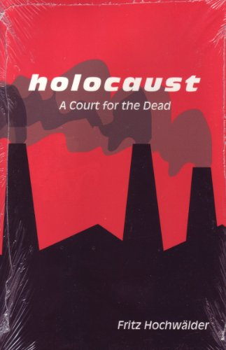 Holocaust: A Court for the Dead : A Play in Three Acts (Studies in Austrian Literature, Culture, and Thought. Translation Series)