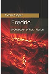 Fredric: A Collection of Flash Fiction Paperback