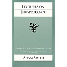 Lectures on Jurisprudence (Glasgow Edition of the Works and Correspondence of Adam Smith, Vol. 5)