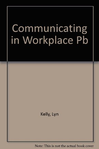 Communicating in the Workplace: A Guide to Business and Professional Speaking