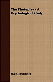 Book The Photoplay - A Psychological Study by Hugo Munsterberg (2007-03-15)
