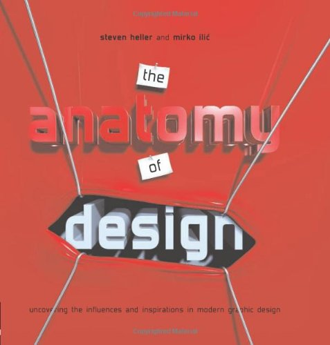 Read Online The Anatomy of Design: Uncovering the Influences And Inspirations in Modern Graphic Design pdf epub