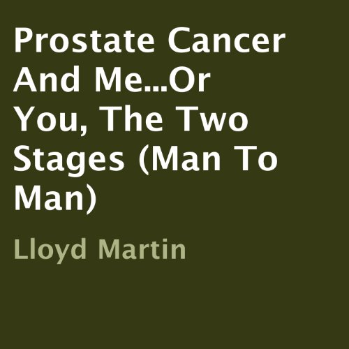 Prostate Cancer and Me.Or You, the Two Stages (Man to Man)