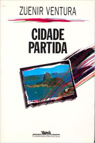 CIDADE PARTIDA ZUENIR VENTURA PDF