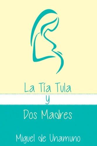 La Tia Tula y Dos Madres (Spanish Edition) [Miguel de Unamuno] (Tapa Blanda)