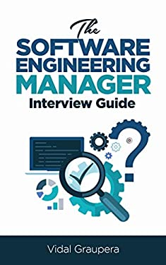The Software Engineering Manager Interview Guide