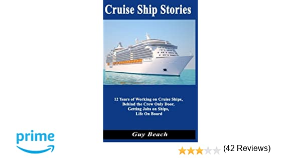 Cruise Ship Stories Years Of Working On Cruise Ships Behind - Cruise ship stories