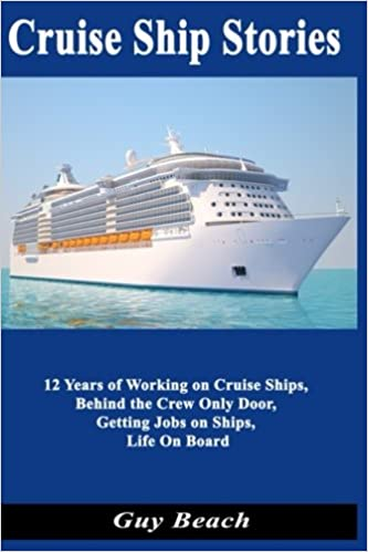 Cruise Ship Stories: 12 Years of Working on Cruise Ships
