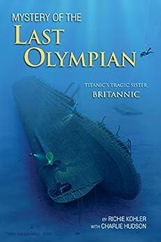 Amazon.com: Mystery of The Last Olympian: Titanic's Tragic Sister ...