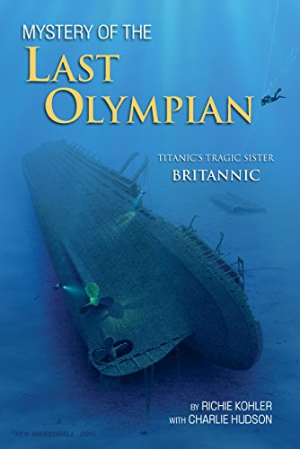 Mystery of The Last Olympian: Titanic's Tragic Sister Britannic