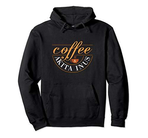 Coffee & Akita Inus Hoodie For Coffee Loving Dog Dads & Moms ()