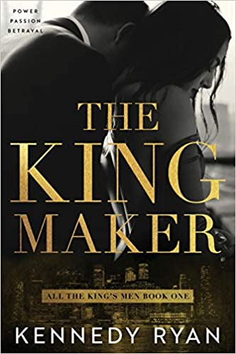 Image result for the king maker by kennedy ryan