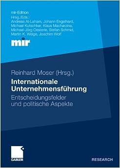 Internationale Unternehmensführung: Entscheidungsfelder und politische Aspekte (mir-Edition)