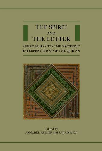 The Spirit and the Letter: Approaches to the Esoteric Interpretation of the Qur'an (Qur'anic Studies Series)