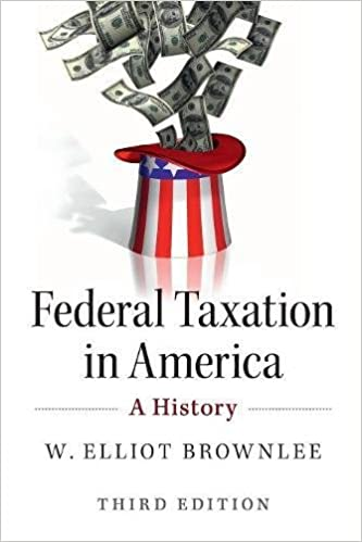 Federal Taxation in America: A History
