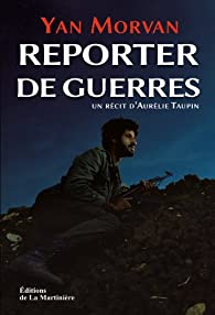 Reporter de guerres par Yan Morvan