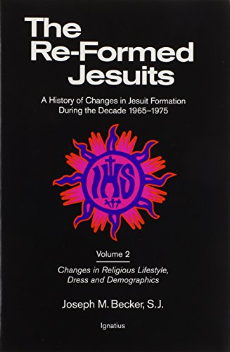 001: Re-Formed Jesuits: A History of Changes in Jesuit Formation During the Decade 1965-1975