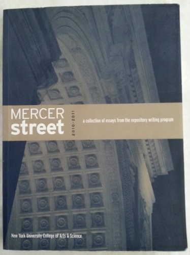 Mercer Street 2010-2011 A Collection of Essays from the Expository Writing Program (Mercer Street)
