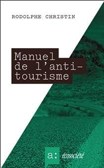 Manuel de l'antitourisme par Christin