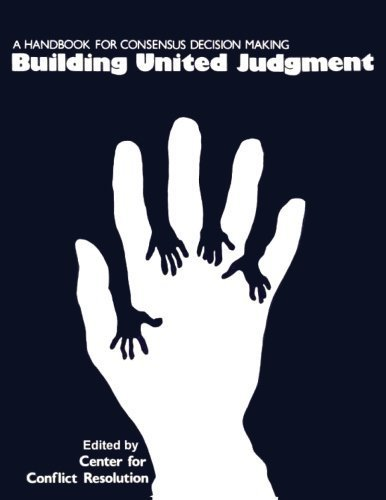 Building United Judgment: A Handbook for Consensus Decision Making by Michel Avery (1999-06-01)