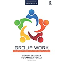 Group Work: Skills and Strategies for Effective Interventions