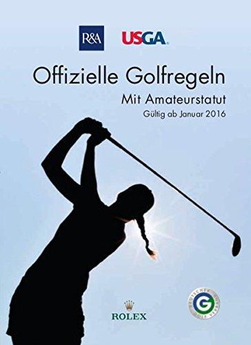 Offizielle Golfregeln - Gültig ab Januar 2016: Mit Amateurstatut