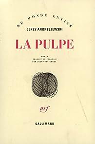 La Pulpe par Jerzy Andrzejewski