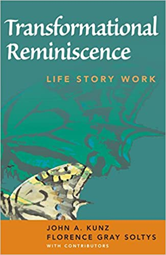 transformational reminiscence soltys florence gray msw acsw lcsw kunz john a ms