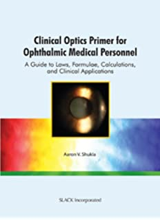 Ophthalmology clinical and surgical principles 9781556427350 clinical optics primer for ophthalmic medical personnel a guide to laws formulae calculations fandeluxe Image collections