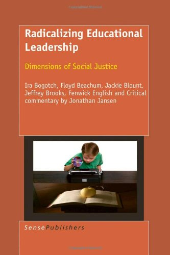 Radicalizing Educational Leadership: Dimensions of Social Justice (Educational Leadership and Leaders in Contexts)