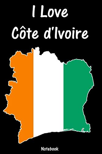 I Love Côte d'Ivoire: Republic of Cote d'Ivoire Notebook | college book | diary | journal | booklet | memo | composition book | 110 sheets - ruled paper 6x9 inch (German Edition)