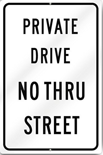 Private Drive No Thru Street Sign 12'' wide x 18'' tall Heavy Gauge Aluminum by Alma by WenNuNa
