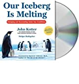 Our Iceberg Is Melting: Changing and Succeeding Under Any Conditions (CD-Audio) - Common