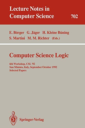 Computer Science Logic: 6th Workshop, CSL'92, San Miniato, Italy, September 28 - October 2, 1992. Selected Papers (Lecture Notes in Computer Science)