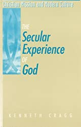 The Secular Experience of God (Christian Mission & Modern Culture)