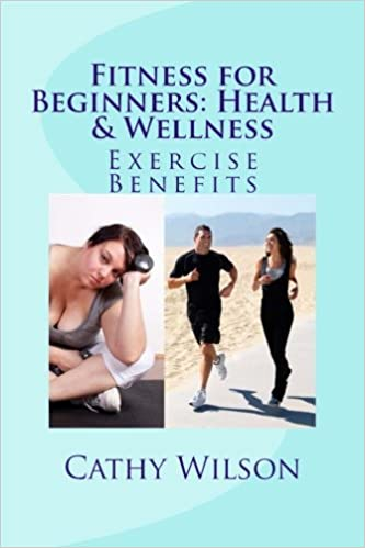Fitness for Beginners: Health & Wellness: Exercise Benefits ...