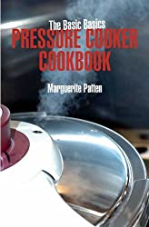 The Basic Basics Pressure Cooker Cookbook