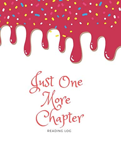 Just One More Chapter: Kids'Reading Diary. Cute Design Reading Logbook for Elementary. Blank Pages for Reading Tracker and Book Reviews