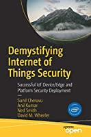 Demystifying Internet of Things Security Front Cover