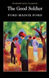 By Ford Madox Ford - The Good Soldier (Wordsworth Classics)