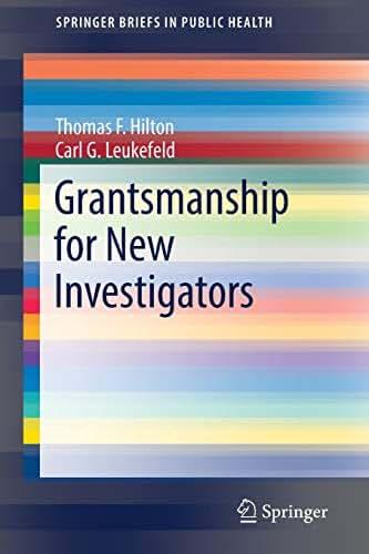 Grantsmanship for New Investigators (SpringerBriefs in Public Health)