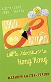 Child Octopus: Edible Adventures in Hong Kong (Zip and Eat Pocket Reader Book 1)
