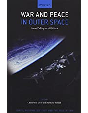 War and Peace in Outer Space: Law, Policy, and Ethics