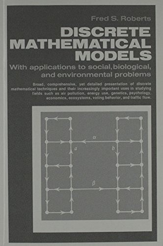 Discrete Models - Discrete Mathematical Models with Applications to Social, Biological, and Environmental Problems.