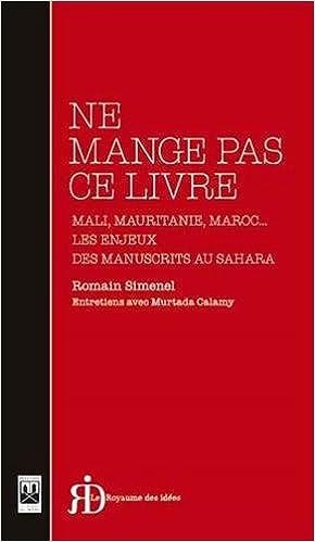 En ligne téléchargement gratuit Ne mange pas ce livre : Mali, Mauritanie, Maroc... Les enjeux des manuscrits au Sahara pdf, epub