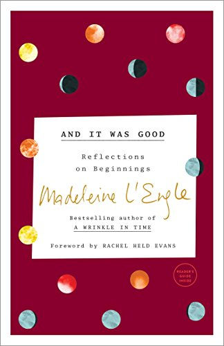 And It Was Good: Reflections on Beginnings (The Genesis Trilogy)
