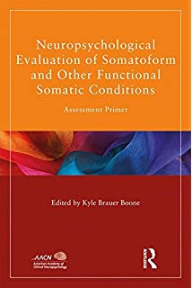 Assessment of feigned cognitive impairment a neuropsychological neuropsychological evaluation of somatoform and other functional somatic conditions assessment primer american academy of fandeluxe Images