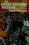 The Great Railway Bazaar, Paul Theroux, 0395207088