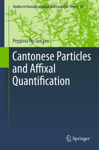 Download Cantonese Particles and Affixal Quantification: 87 (Studies in Natural Language and Linguistic Theory) Pdf