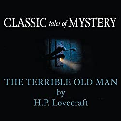 Classic Tales of Mystery: The Terrible Old Man